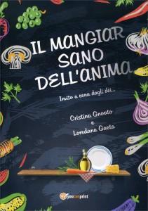 IL MANGIAR SANO DELL'ANIMA Invito a cena dagli dèi... di Loredana Gaeta, Cristina Gnoato