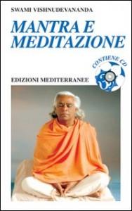 MANTRA E MEDITAZIONE (CON CD INCLUSO) di Swami Vishnudevananda