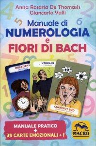 MANUALE DI NUMEROLOGIA E FIORI DI BACH Manuale pratico e 38 carte emozionali + 1! di Anna Rosaria De Thomasis e Giancarlo Valli