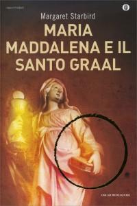MARIA MADDALENA E IL SANTO GRAAL di Margaret Starbird