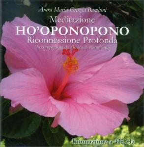 MEDITAZIONE HO'OPONOPONO Riconnessione Profonda (accompagnata da musica al pianoforte) - Intonazione naturale a 432 Hz di Amra Maria Grazia Bambini