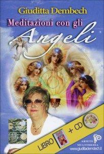 """MEDITAZIONI CON GLI ANGELI (CD AUDIO) Contiene anche il libro """"Angeli Planetari e Zodiacali"""" di Giuditta Dembech"""