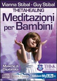 MEDITAZIONI PER BAMBINI - THETAHEALING  (CD AUDIO) di Vianna Stibal, Guy Stibal