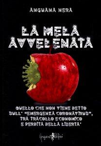 """LA MELA AVVELENATA Quello che non viene detto sull'""""Emergenza Coronavirus"""", tra tracollo economico e perdita della libertà di Anguana Nera"""