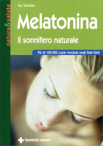 MELATONINA Il sonnifero naturale di Ray Sahelian