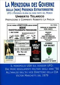 LA MENZOGNA DEI GOVERNI SULLA (NON) PRESENZA EXTRATERRESTRE Ufo e presenza aliena da ogni parte del mondo di Umberto Telarico