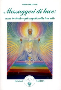 MESSAGGERI DI LUCE Come includere gli angeli nella tua vita di Terry Lynn Taylor