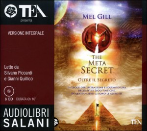 THE META SECRET - AUDIOLIBRO 6 CD AUDIO Versione integrale di Mel Gill