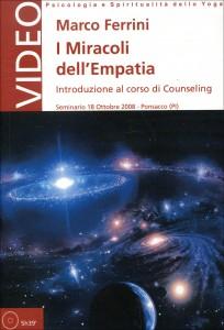 I MIRACOLI DELL'EMPATIA - SEMINARIO IN Introduzione al corso di counseling di Marco Ferrini