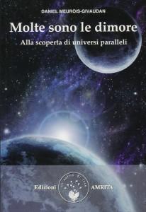 MOLTE SONO LE DIMORE Alla scoperta di universi paralleli di Daniel Meurois
