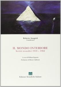 IL MONDO INTERIORE Scritti teosofici 1918-1962 di Roberto Assagioli