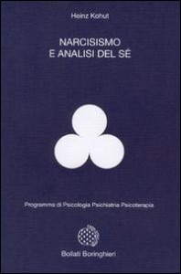 NARCISISMO E ANALISI DEL Sé Programma di psicologia, psichiatria, psicoterapia di Heinz Kohut