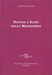 NATURA E SCOPI DELLA MASSONERIA di Rudolf Steiner