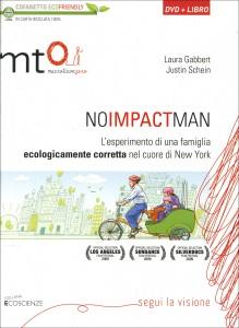 NO IMPACT MAN L'esperimento di una famiglia ecologicamente corretta nel cuore di New York di Colin Beavan, Laura Gabbert, Justin Schein