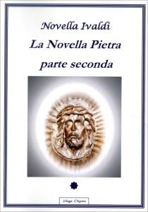 LA NOVELLA PIETRA - PARTE SECONDA di Novella Ivaldi