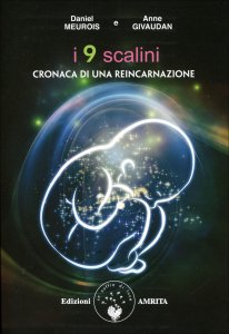 I 9 SCALINI Cronaca di una reincarnazione di Daniel Meurois, Anne Givaudan