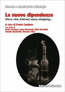 LE NUOVE DIPENDENZE Gioco, cibo, internet, sesso, shopping... di Paolo Cardoso