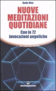 NUOVE MEDITAZIONI QUOTIDIANE Con le 72 invocazioni angeliche di Dede Riva
