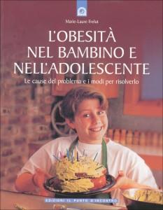 L'OBESITà NEL BAMBINO E NELL'ADOLOSCENTE Le cause del problema e i modi per risolverlo di Marie-Laure Frelut