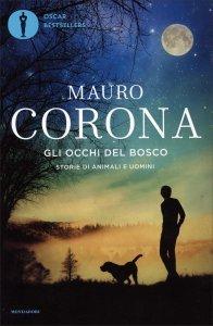 GLI OCCHI DEL BOSCO Storie di animali e di uomini di Mauro Corona