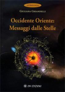 OCCIDENTE E ORIENTE: MESSAGGI DALLE STELLE di Giuliana Ghiandelli