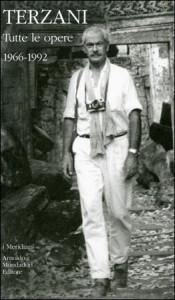 TUTTE LE OPERE DAL 1966 AL 1992 di Tiziano Terzani
