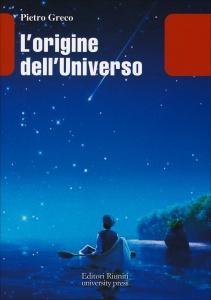 L'ORIGINE DELL'UNIVERSO di Pietro Greco