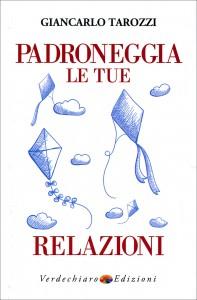 PADRONEGGIA LE TUE RELAZIONI di Giancarlo Tarozzi