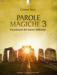 PAROLE MAGICHE 3 Incantesimi del nuovo millennio di Cristiano Tenca