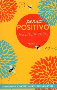 PENSA POSITIVO - AGENDA 2020 di a cura di Dani DiPirro