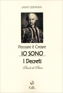 PENSARE è CREARE - IO SONO I Decreti - Parole di potere di Conte di Saint Germain