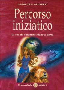 PERCORSO INIZIATICO La scuola chiamata pianeta terra di Samuele Audero
