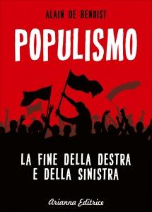 POPULISMO La fine della Destra e della Sinistra di Alain De Benoist