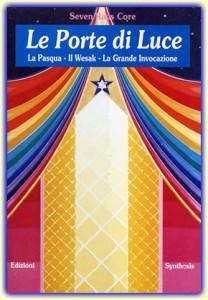 LE PORTE DI LUCE La Pasqua - Il Wesak - La Grande Invocazione di Seven Rays Core