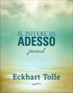 IL POTERE DI ADESSO JOURNAL di Eckhart Tolle