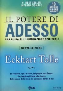 """IL POTERE DI ADESSO Una guida all'illuminazione spirituale. La scoperta del """"qui"""" e """"ora"""" del proprio vero Essere di Eckhart Tolle"""