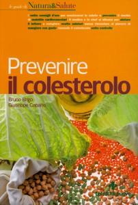 PREVENIRE IL COLESTEROLO A tavola e con i rimedi naturali di Bruno Brigo