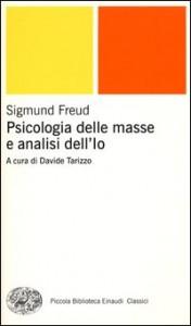 PSICOLOGIA DELLE MASSE E ANALISI DELL'IO di Sigmund Freud