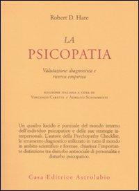 LA PSICOPATIA Valutazione diagnostica e ricerca empirica di Robert D. Hare