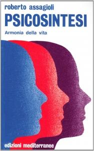 PSICOSINTESI Armonia della vita di Roberto Assagioli