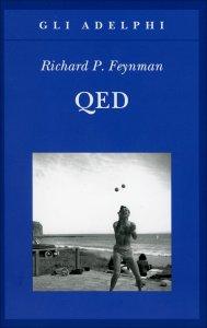 QED La strana teoria della luce e della materia di Richard P. Feynman