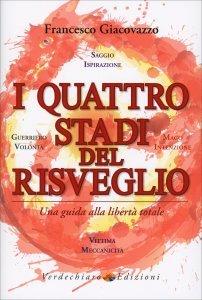 I QUATTRO STADI DEL RISVEGLIO Una guida alla libertà totale di Francesco Giacovazzo