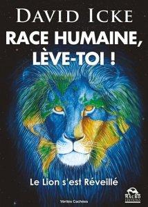 RACE HUMAINE, LèVE-TOI! Le Lion s'est Réveillé di David Icke