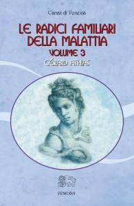 LE RADICI FAMILIARI DELLA MALATTIA - VOLUME 3 di Gerard Athias