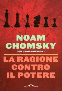 LA RAGIONE CONTRO IL POTERE La scommessa di Pascal di Noam Chomsky