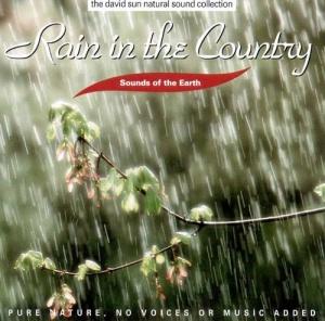 RAIN IN THE COUNTRY Suoni della natura, senza voci o musica aggiunta di The David Sun Natural Sound Collection