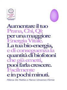 REIKI - AUMENTARE IL TUO PRANA, CHI, QI: PER UNA MAGGIORE ENERGIA VITALE (EBOOK) di Marco Fomia