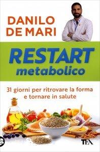 RESTART METABOLICO 31 giorni per ritrovare la forma e tornare in salute di Danilo De Mari