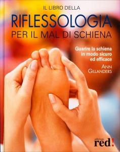 IL LIBRO DELLA RIFLESSOLOGIA PER IL MAL DI SCHIENA Guarire la schiena in modo sicuro ed efficace di Ann Gillanders