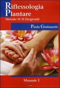 RIFLESSOLOGIA PLANTARE Metodo W. H. Fitzgerald di Paola Giulianetti